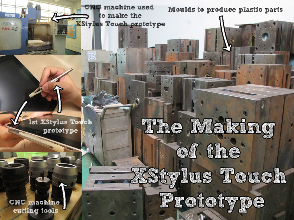 The Making of the XStylus Touch, moulds, CNC tools, CNC machines, prototypes
